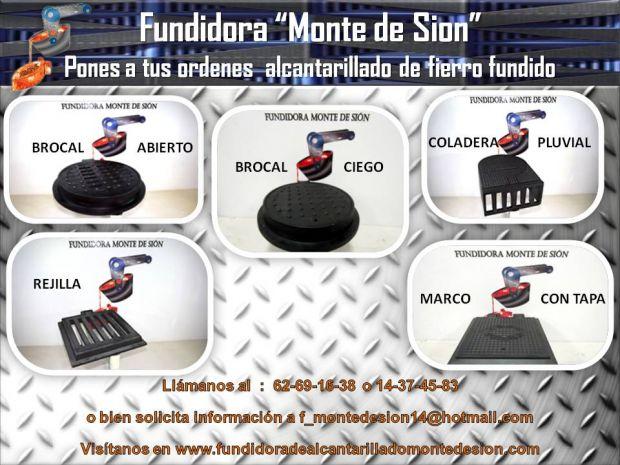 """Fundidora """"Monte de Sion""""   Somos fabricantes de alcantarillado de fierro fundido, conexiones y piezas especiales en fierro fundido.  *BROCALES DE FIERRO FUNDIDO ABIERTOS O CERRADOS *REJILLAS PARA ESTACIONAMIENTO *COLADERAS DE FIERRO FUNDIDO *COLADERAS PLUVIALES *MARCOS CON TAPA PARA AGUA POTABLE"""