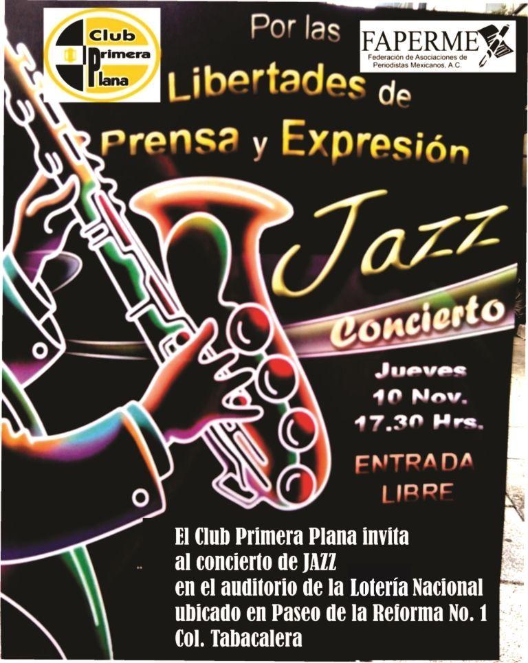 El Club Primera Plana invita a su concierto de Jazz   Concierto de Jazz  por La Libertad de Expresión